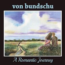 A Romantic Journey mp3 Album by Von Bundschu
