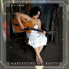 Harvesting My Roots mp3 Album by Ivy Ford