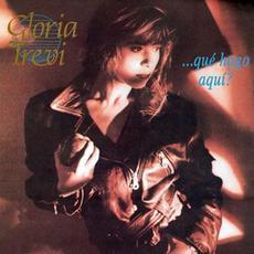 ...Qué hago aquí? mp3 Album by Gloria Trevi