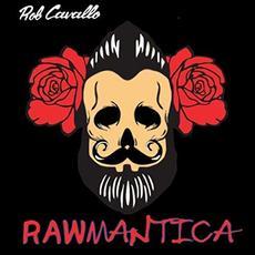 Rawmantica mp3 Album by Rob Cavallo