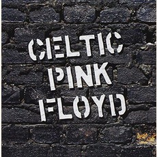Celtic Pink Floyd mp3 Album by Celtic Pink Floyd