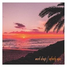 Infinity Eyes mp3 Album by Work Drugs