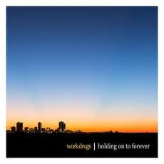 Holding on to Forever mp3 Album by Work Drugs