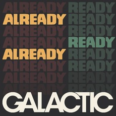 Already Ready Already mp3 Album by Galactic