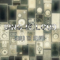Sing It Loud mp3 Album by Behold the Beloved