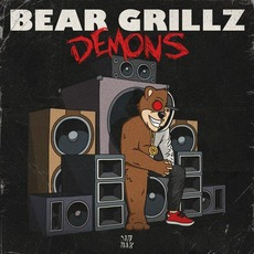 Demons mp3 Album by Bear Grillz