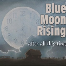 After All This Time mp3 Album by Blue Moon Rising