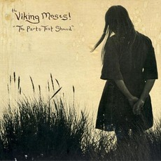 The Parts That Showed mp3 Album by Viking Moses!