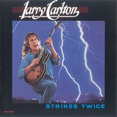 Strikes Twice (Re-Issue) mp3 Album by Larry Carlton