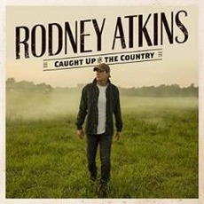 Caught Up In The Country mp3 Album by Rodney Atkins