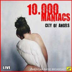 City Of Angels (Live) mp3 Live by 10,000 Maniacs