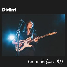 Live at the Corner Hotel mp3 Live by Didirri