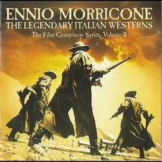 The Legendary Italian Westerns: The Film Composers Series, Volume II mp3 Soundtrack by Ennio Morricone