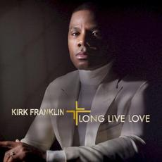 Long Live Love mp3 Album by Kirk Franklin