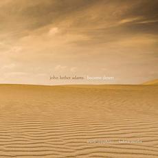 Become Desert mp3 Album by John Luther Adams