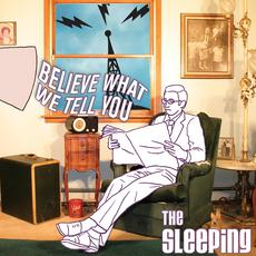 Believe What We Tell You mp3 Album by The Sleeping