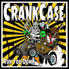 Run You Down mp3 Album by Crank Case