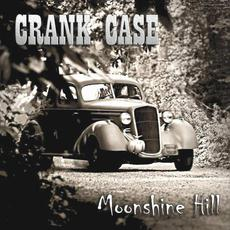 Moonshine Hill mp3 Album by Crank Case