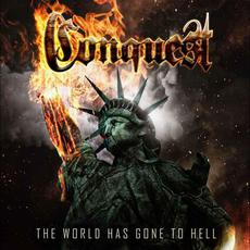 The World Has Gone to Hell mp3 Album by Conquest