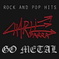 Rock and Pop Hits go Metal mp3 Album by Charlie Parra del Riego