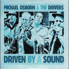 Driven By a Sound mp3 Album by Michael Osborn & The Drivers