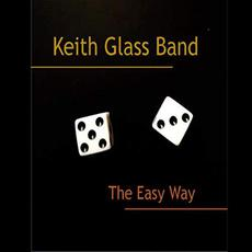 The Easy Way mp3 Album by Keith Glass Band