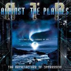 The Architecture of Oppression mp3 Album by Against the Plagues