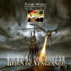 Reign of Vengeance mp3 Album by Future World Music