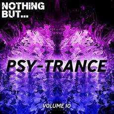 Nothing But... Psy Trance, Volume 10 mp3 Compilation by Various Artists