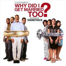 Tyler Perry's: Why I Did I Get Married Too? mp3 Soundtrack by Various Artists
