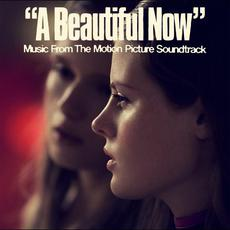 """A Beautiful Now"": Music From The Motion Picture Soundtrack mp3 Soundtrack by Various Artists"