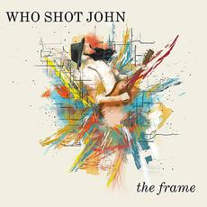 The Frame mp3 Album by Who Shot John