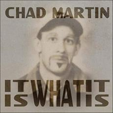 It Is What It Is mp3 Album by Chad Martin