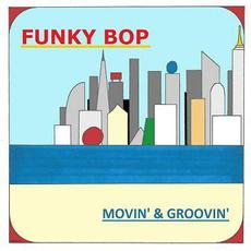 Movin' & Groovin' mp3 Album by Funky Bop