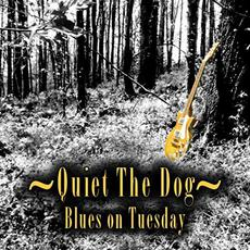 Blues On Tuesday mp3 Album by Quiet The Dog
