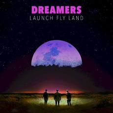 LAUNCH FLY LAND mp3 Album by Dreamers