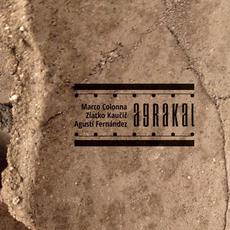 Agrakal mp3 Album by Marco Colonna, Agustí Fernandez, Zlatko Kaučič