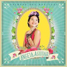 Primero Soy Mexicana mp3 Album by Angela Aguilar