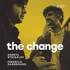 The Change mp3 Album by Zhenya Strigalev & Federico Dannemann