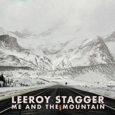 Me and the Mountain mp3 Album by Leeroy Stagger
