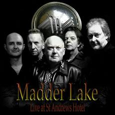 Live At St Andrews Hotel mp3 Live by Madder Lake