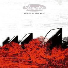 Flooding the Weir mp3 Album by Slomatics