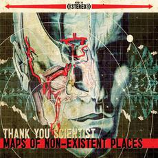 Maps of Non-Existent Places mp3 Album by Thank You Scientist