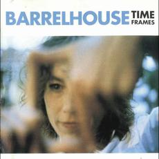 Time Frames mp3 Album by Barrelhouse
