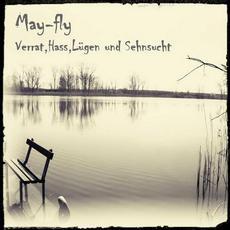 Verrat, Hass, Lügen Und Sehnsucht mp3 Album by May-Fly