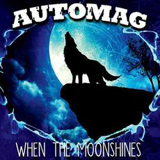 When the Moonshines mp3 Album by Automag