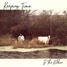 Keeping Time mp3 Album by In The Kitchen