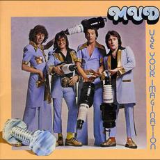 Use Your Imagination (Re-Issue) mp3 Album by Mud