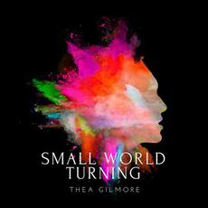 Small World Turning mp3 Album by Thea Gilmore
