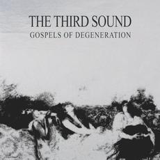 Gospels of Degeneration mp3 Album by The Third Sound